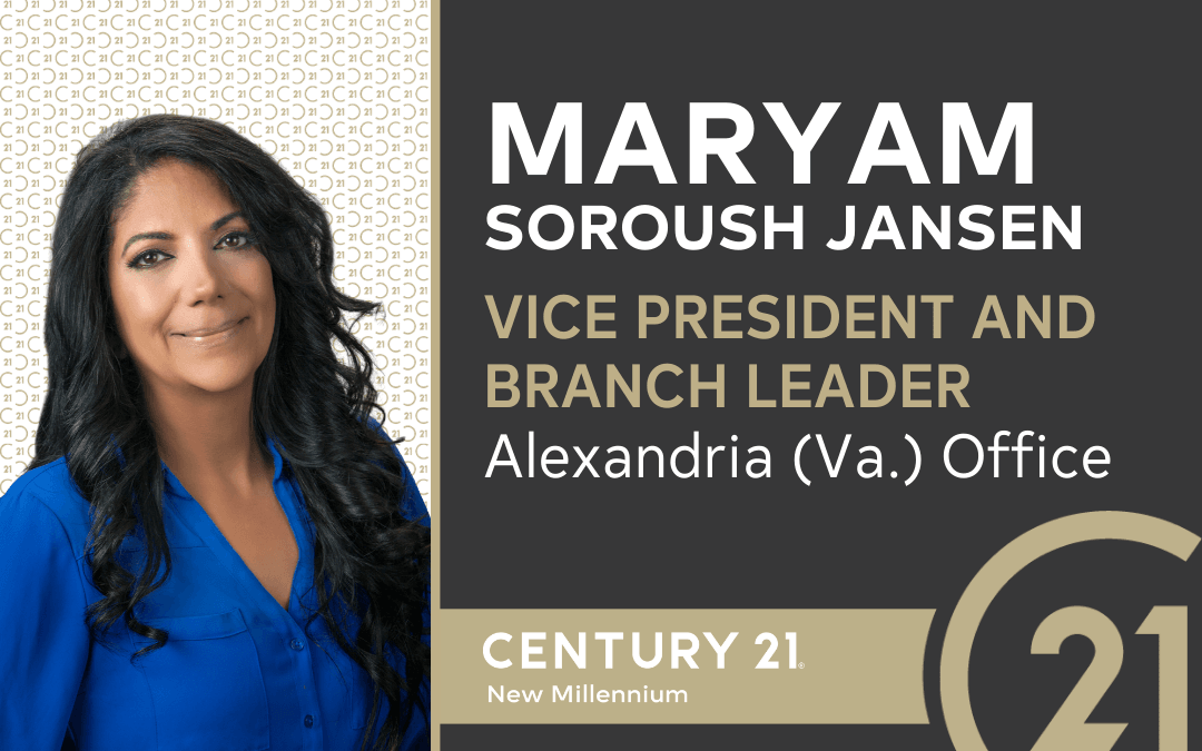 CENTURY 21 New Millennium Welcomes Maryam Soroush Jansen as Vice President and Branch Leader of Alexandria (Va.) Office
